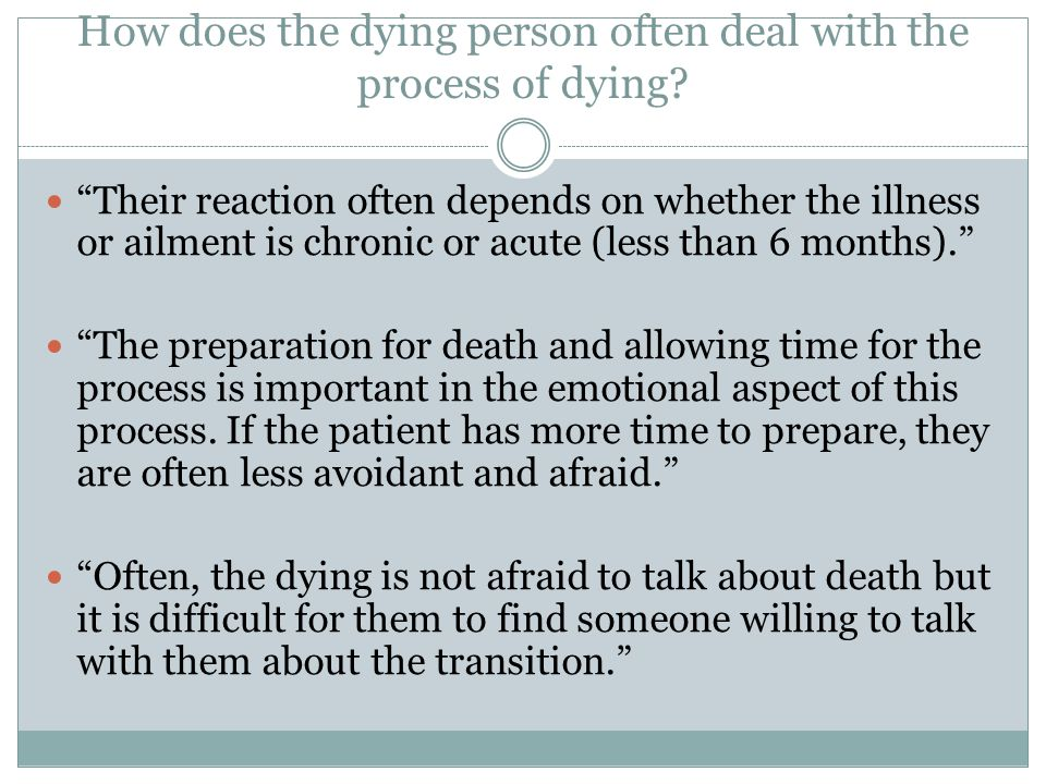 How does the dying person often deal with the process of dying.
