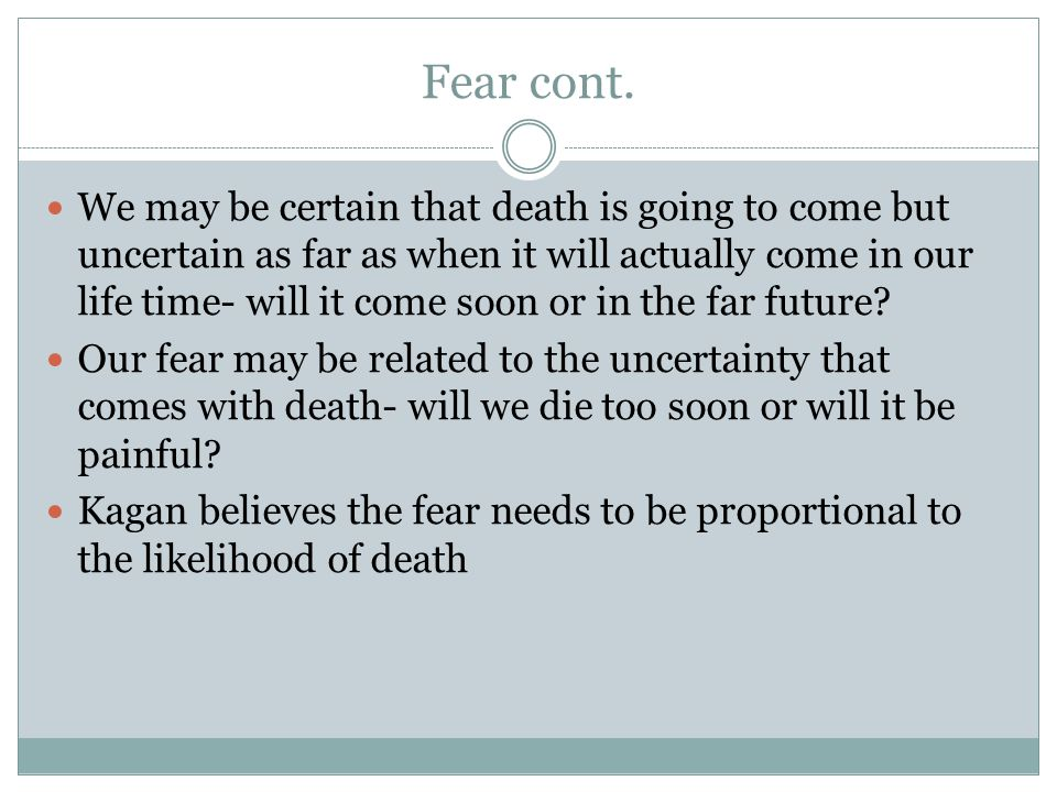 Fear cont.