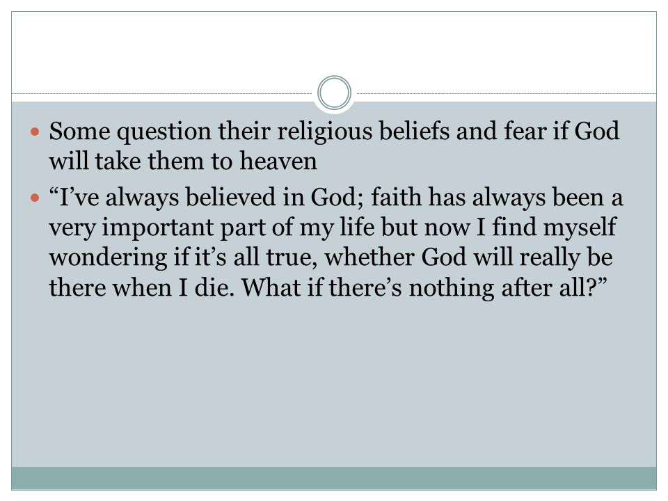 """Some question their religious beliefs and fear if God will take them to heaven """"I've always believed in God; faith has always been a very important pa"""