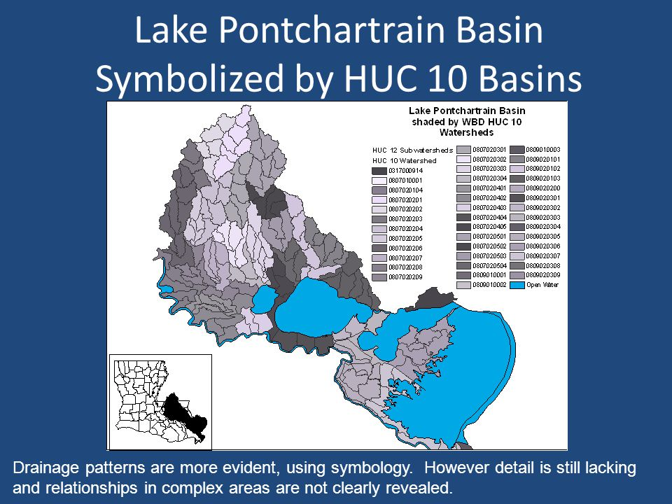Lake Pontchartrain Basin Symbolized by HUC 10 Basins Drainage patterns are more evident, using symbology.