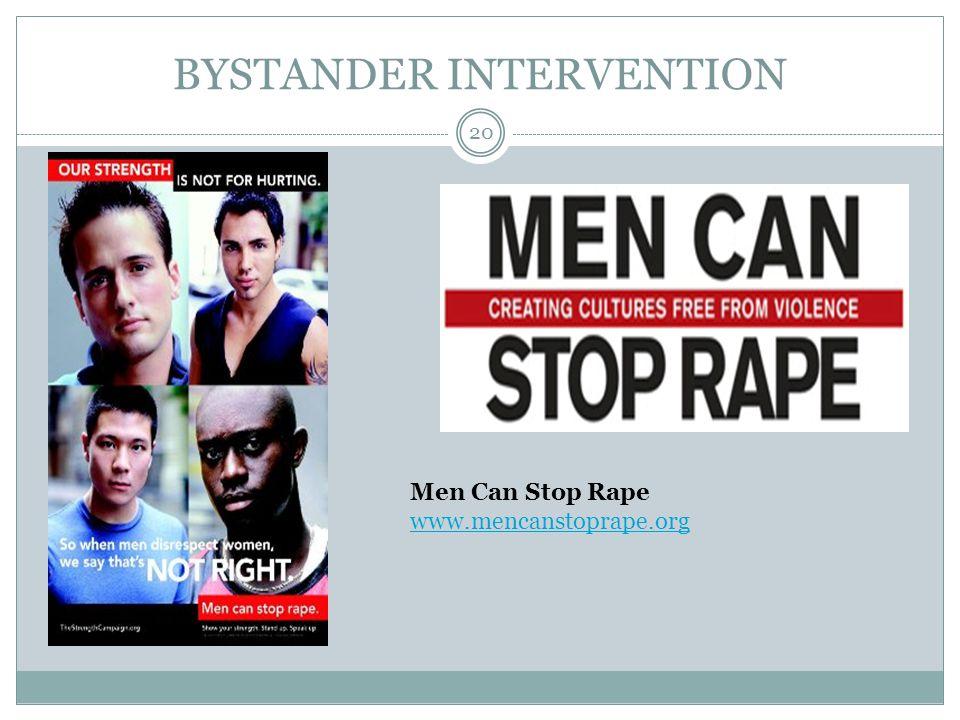 BYSTANDER INTERVENTION Men Can Stop Rape www.mencanstoprape.org www.mencanstoprape.org 20