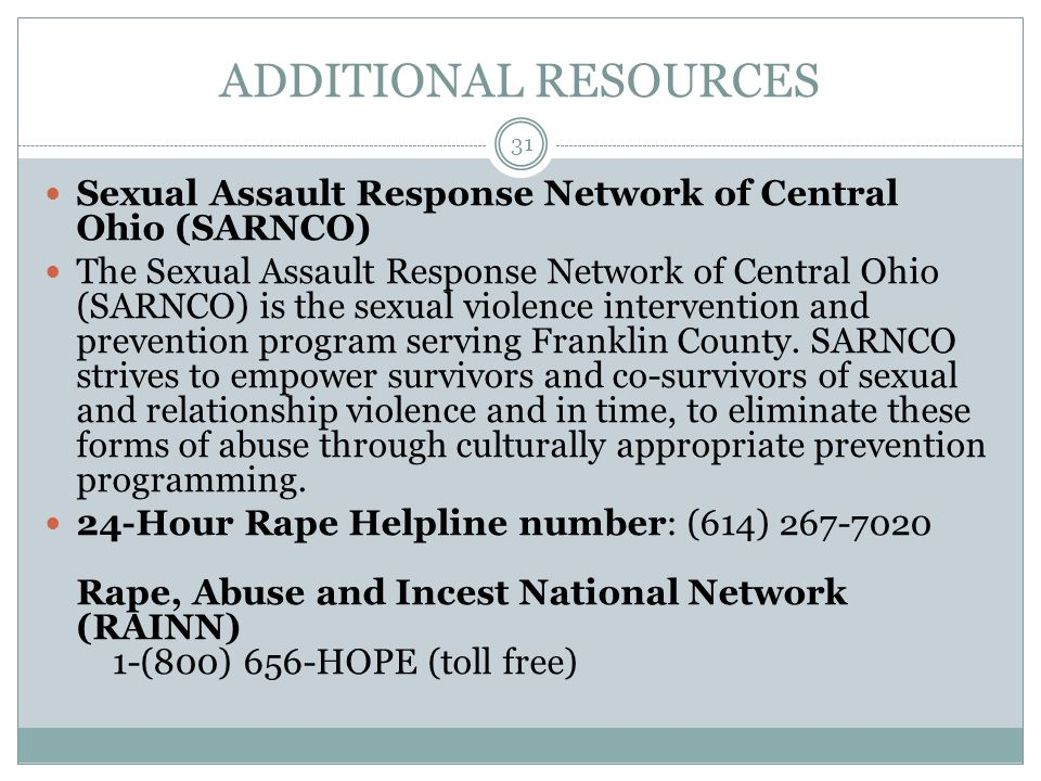 ADDITIONAL RESOURCES Sexual Assault Response Network of Central Ohio (SARNCO) The Sexual Assault Response Network of Central Ohio (SARNCO) is the sexu