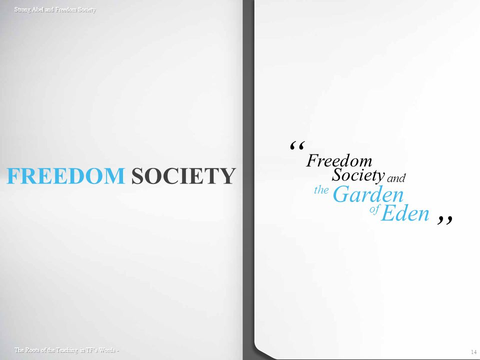 14 Strong Abel and Freedom Society The Roots of the Teaching in TF's Words - Freedom and Society Garden Eden of the
