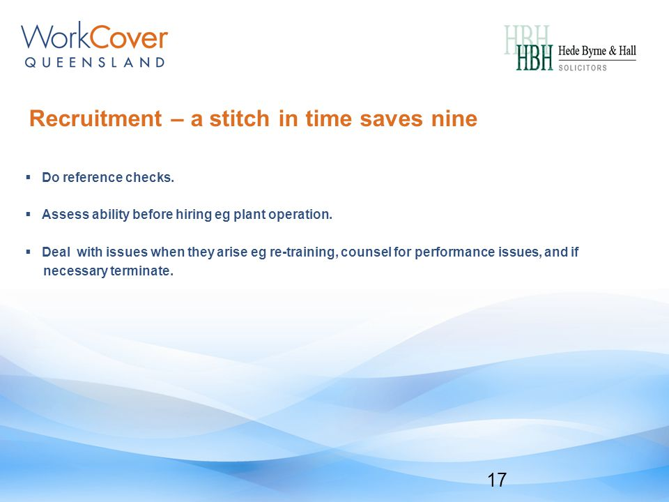 Recruitment – a stitch in time saves nine  Do reference checks.