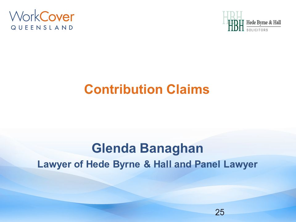 Contribution Claims Glenda Banaghan Lawyer of Hede Byrne & Hall and Panel Lawyer 25