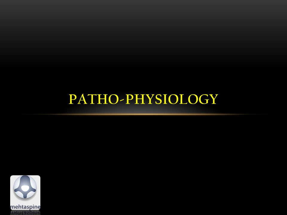 PATHO-PHYSIOLOGY