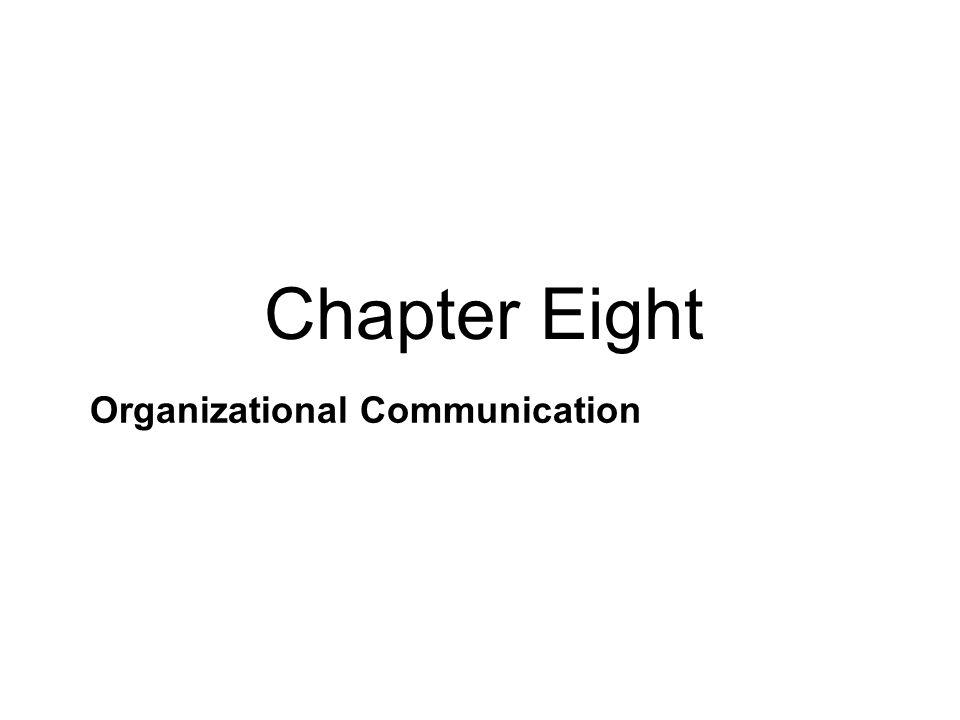 Organizational Communication Chapter Eight