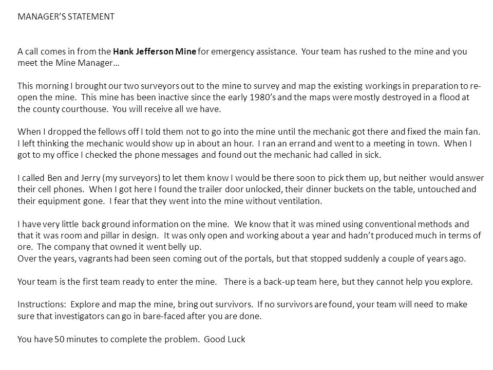 MANAGER'S STATEMENT A call comes in from the Hank Jefferson Mine for emergency assistance.
