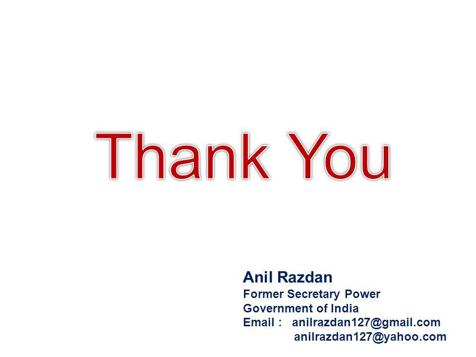 Anil Razdan Former Secretary Power Government of India Email : anilrazdan127@gmail.com anilrazdan127@yahoo.com