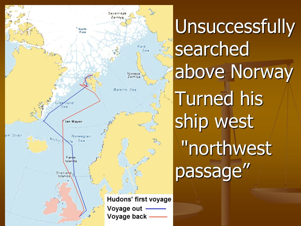 Unsuccessfully searched above Norway Turned his ship west northwest passage