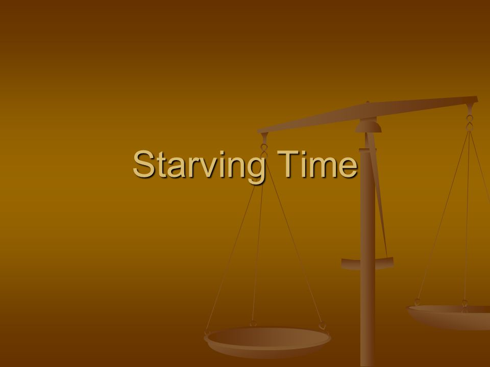 Starving Time