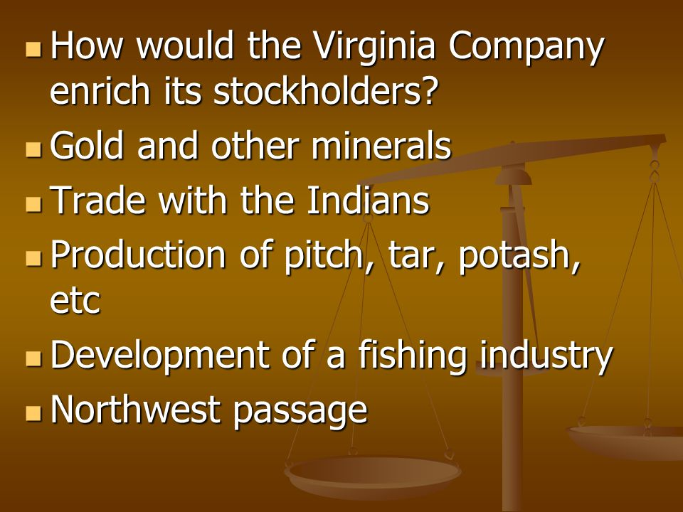 How would the Virginia Company enrich its stockholders.