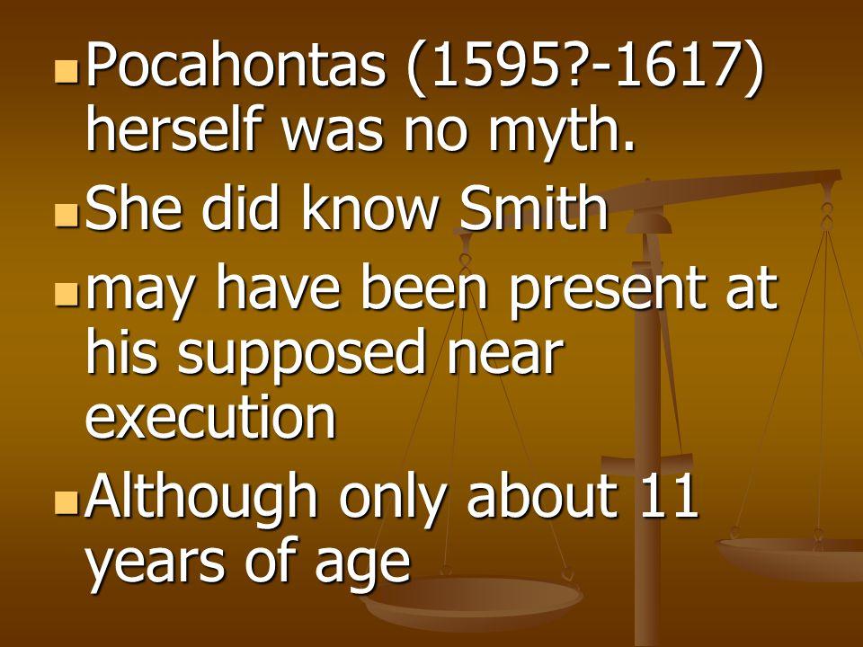 Pocahontas (1595?-1617) herself was no myth. Pocahontas (1595?-1617) herself was no myth.