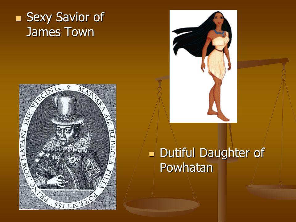 Sexy Savior of James Town Sexy Savior of James Town Dutiful Daughter of Powhatan