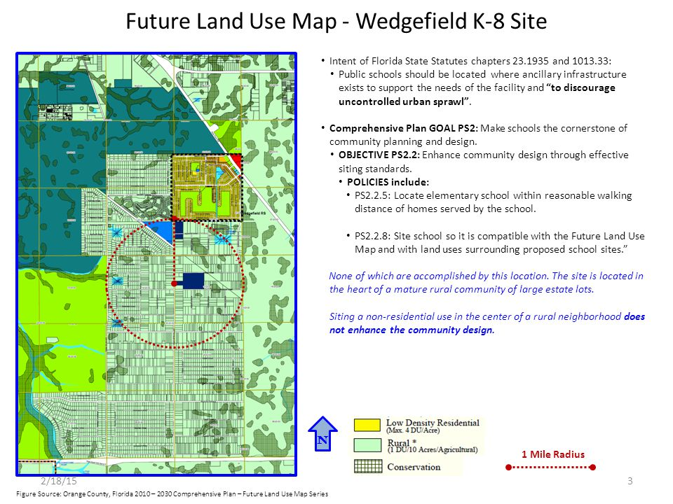 Wedgefield Student Statistics OCPS has designed this K-8 to eventually become a Middle School Wedgefield Students will never fill a middle school OCPS will bus in 1000 of 1500 students in middle school from outside Wedgefield Build the Middle School where it is more economical and practical 2/18/1514 Source: OCPS