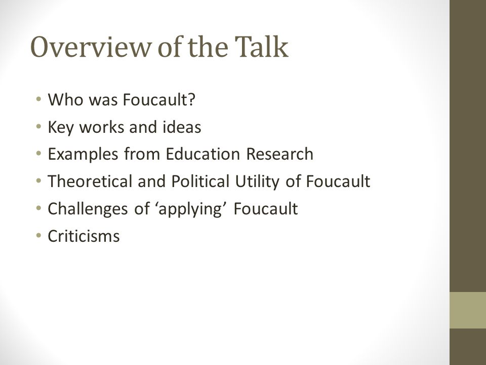 Overview of the Talk Who was Foucault.