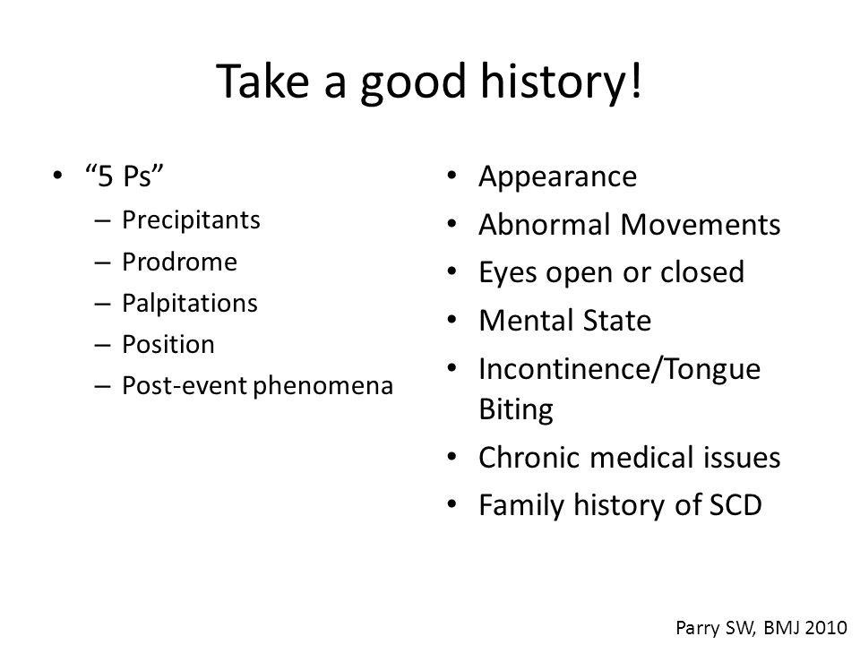 Take a good history.
