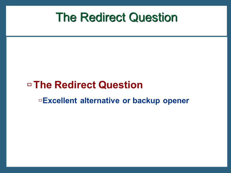 The Redirect Question  The Redirect Question  Excellent alternative or backup opener