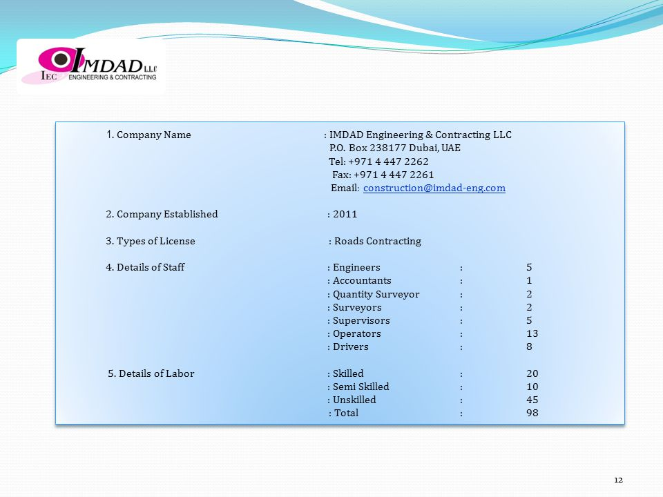 1. Company Name : IMDAD Engineering & Contracting LLC P.O. Box 238177 Dubai, UAE Tel: +971 4 447 2262 Fax: +971 4 447 2261 Email: construction@imdad-e