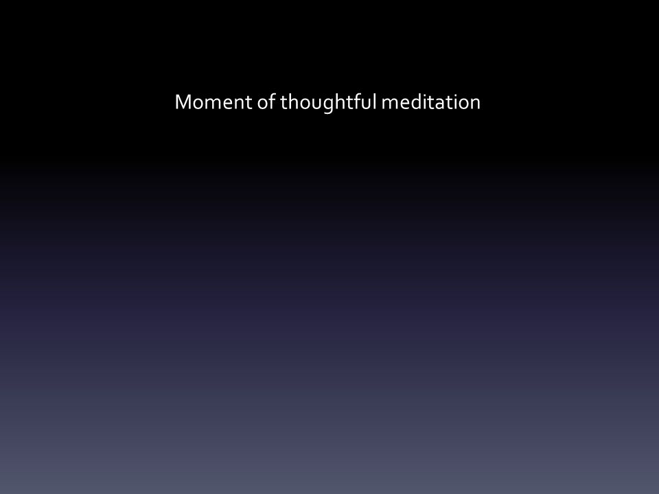 Moment of thoughtful meditation