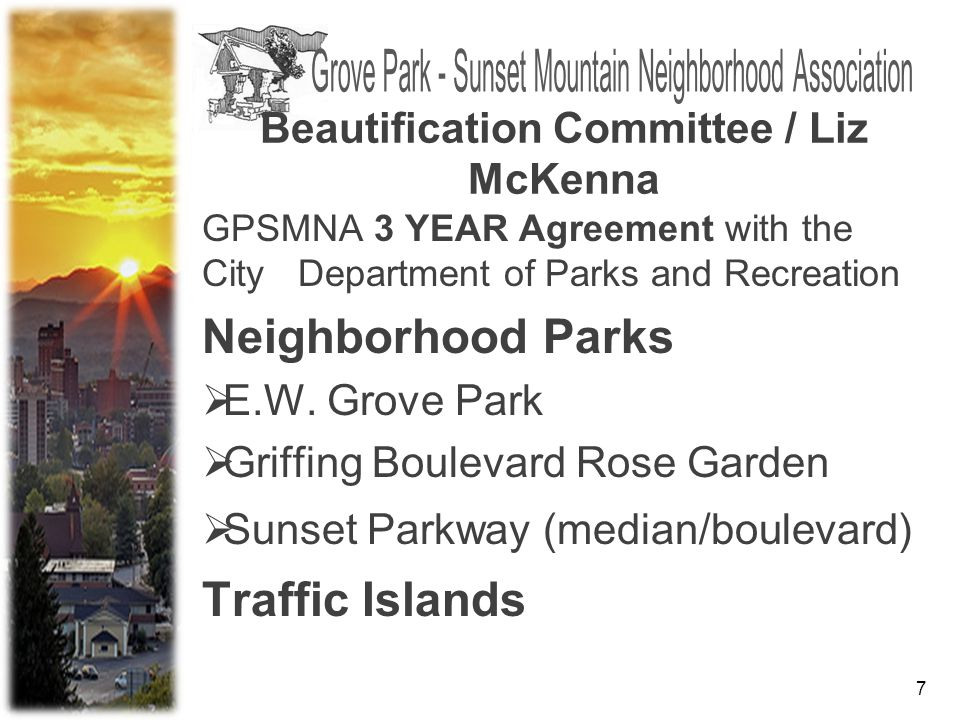 7 GPSMNA 3 YEAR Agreement with the City Department of Parks and Recreation Neighborhood Parks  E.W.