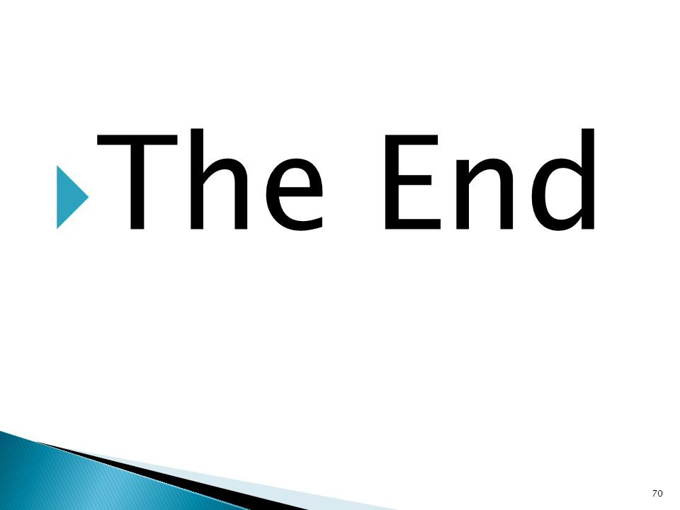  The End 70