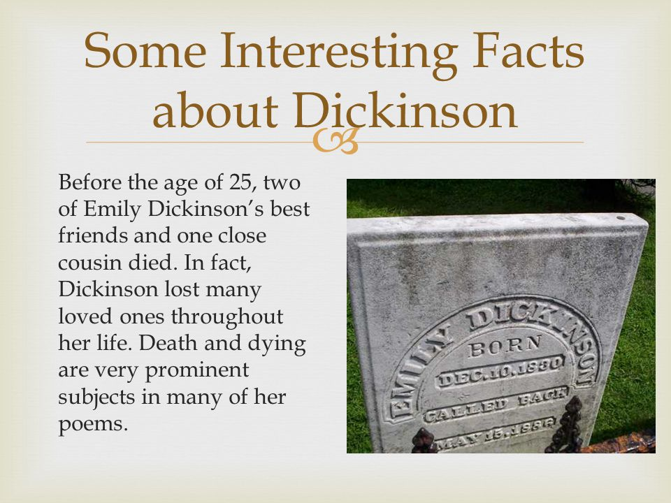  Before the age of 25, two of Emily Dickinson's best friends and one close cousin died.