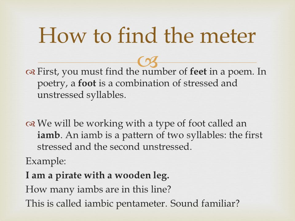   First, you must find the number of feet in a poem.