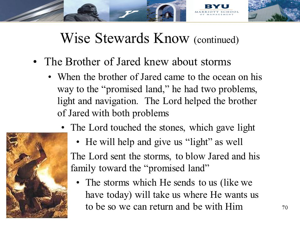 """70 The Brother of Jared knew about storms When the brother of Jared came to the ocean on his way to the """"promised land,"""" he had two problems, light an"""