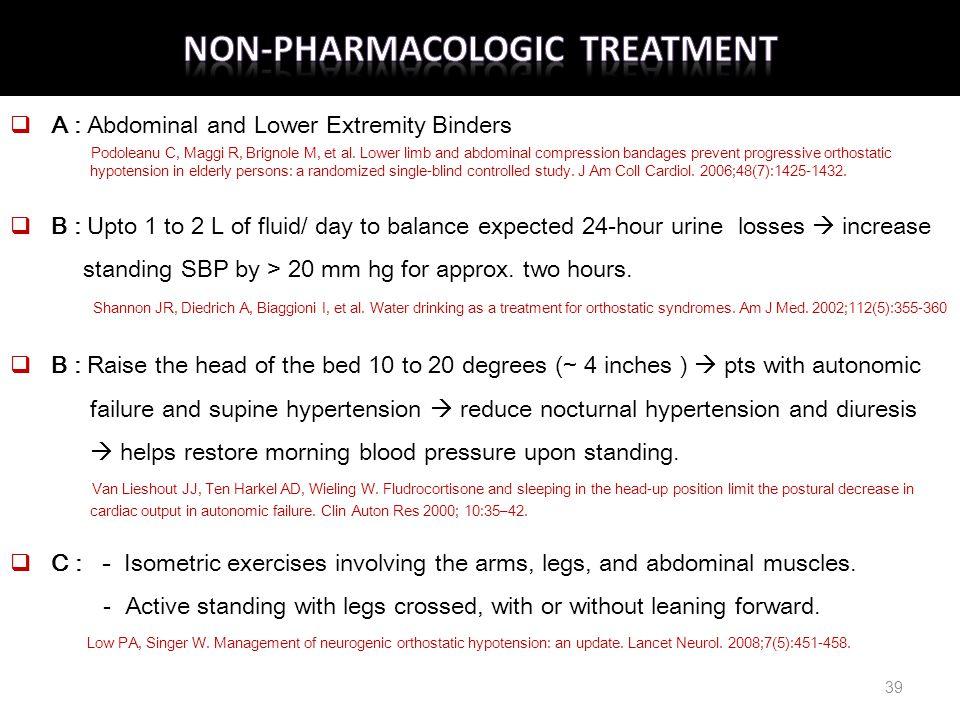 .  A : Abdominal and Lower Extremity Binders Podoleanu C, Maggi R, Brignole M, et al. Lower limb and abdominal compression bandages prevent progressi