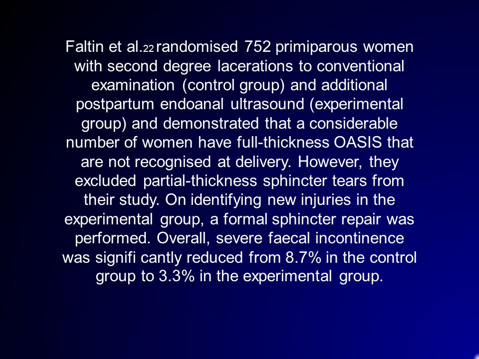 Faltin et al. 22 randomised 752 primiparous women with second degree lacerations to conventional examination (control group) and additional postpartum