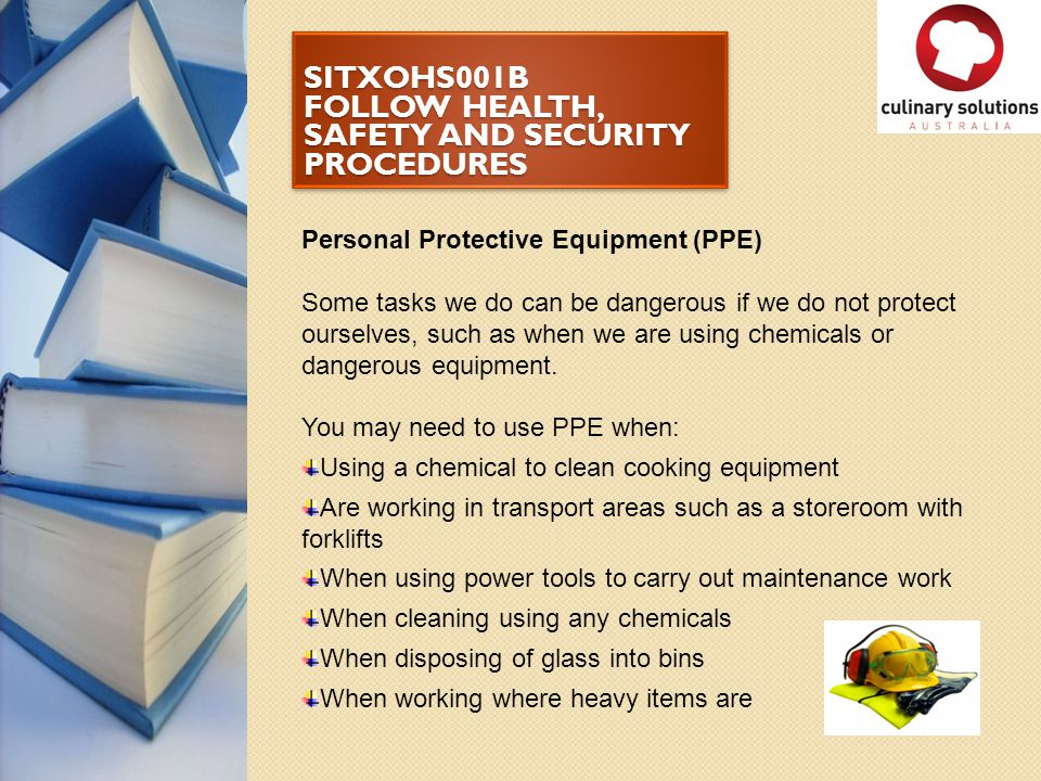 SITXOHS001B FOLLOW HEALTH, SAFETY AND SECURITY PROCEDURES Activity 3 Look around your workplace and identify ten possible hazards.