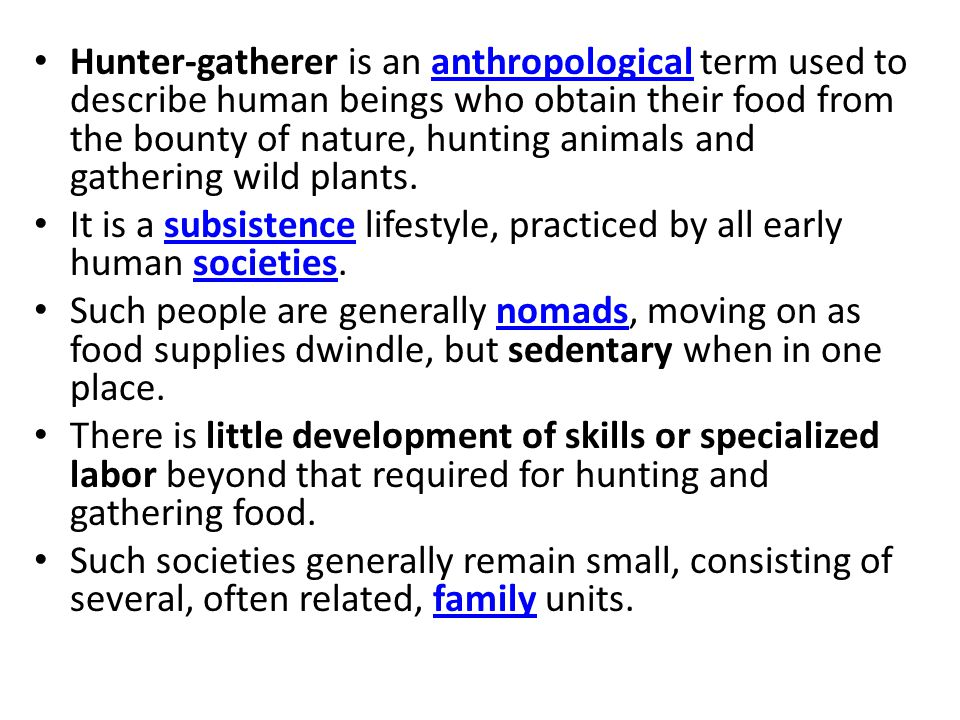 Assessment – 6.1.1 differentiate between the geographic, social, and cultural attributes of hunter-gatherer societies distinguish between those charac