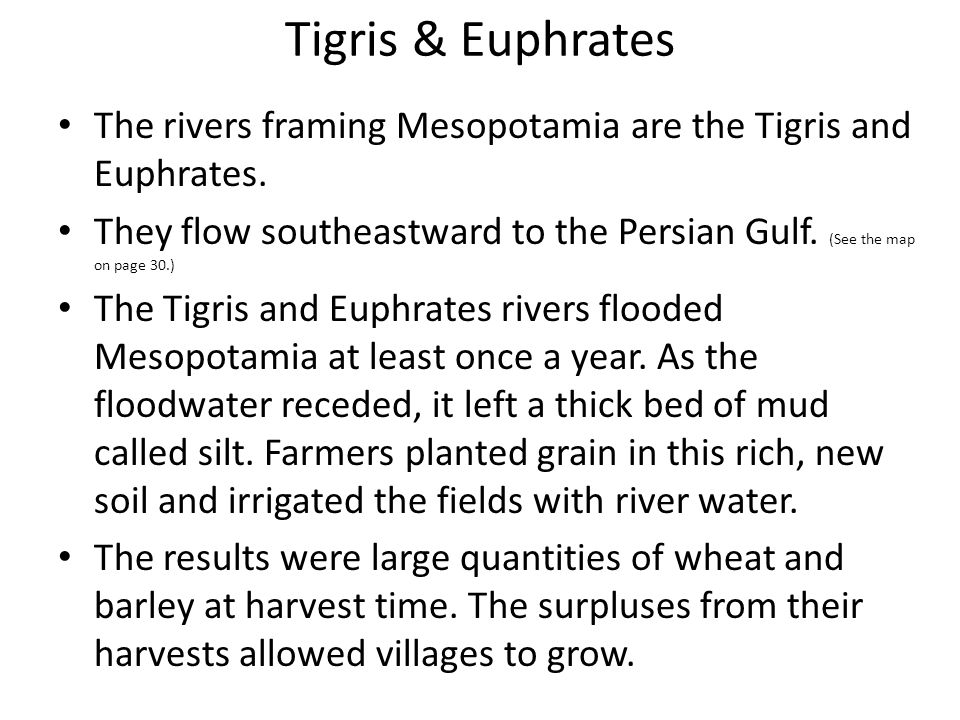 Tigris – Euphrates A desert climate dominates the landscape between the Persian Gulf and the Mediterranean Sea in Southwest Asia. Yet within this dry