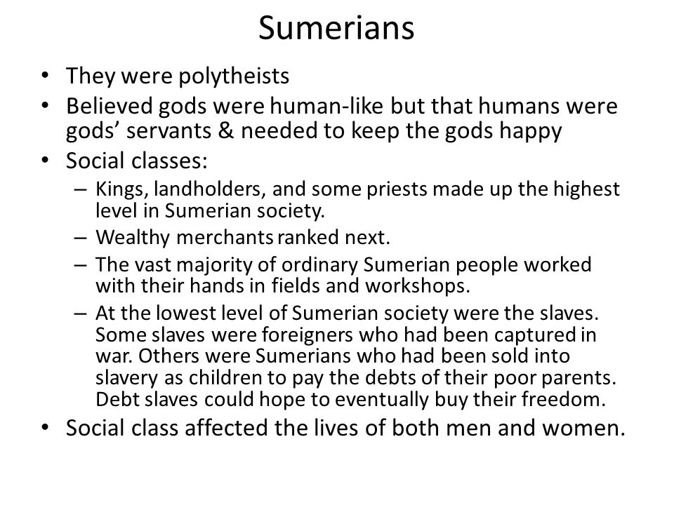 Sumerians In time of war a leader was chosen - some military leaders became rulers who then passed down their power to their sons By 2500 B.C., new ci