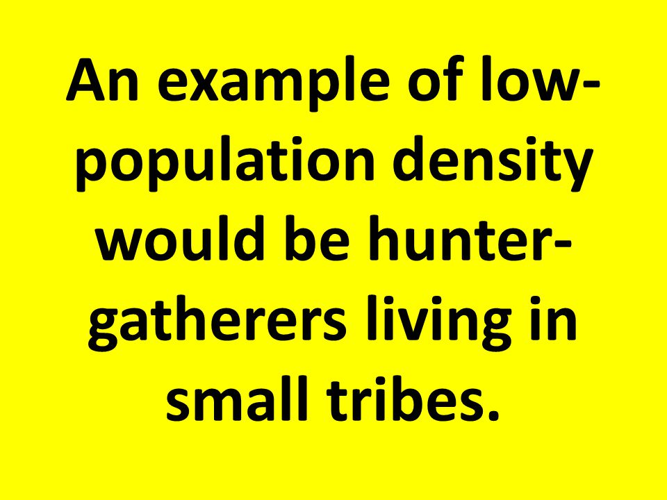 """What is meant by """"low-population density""""?"""