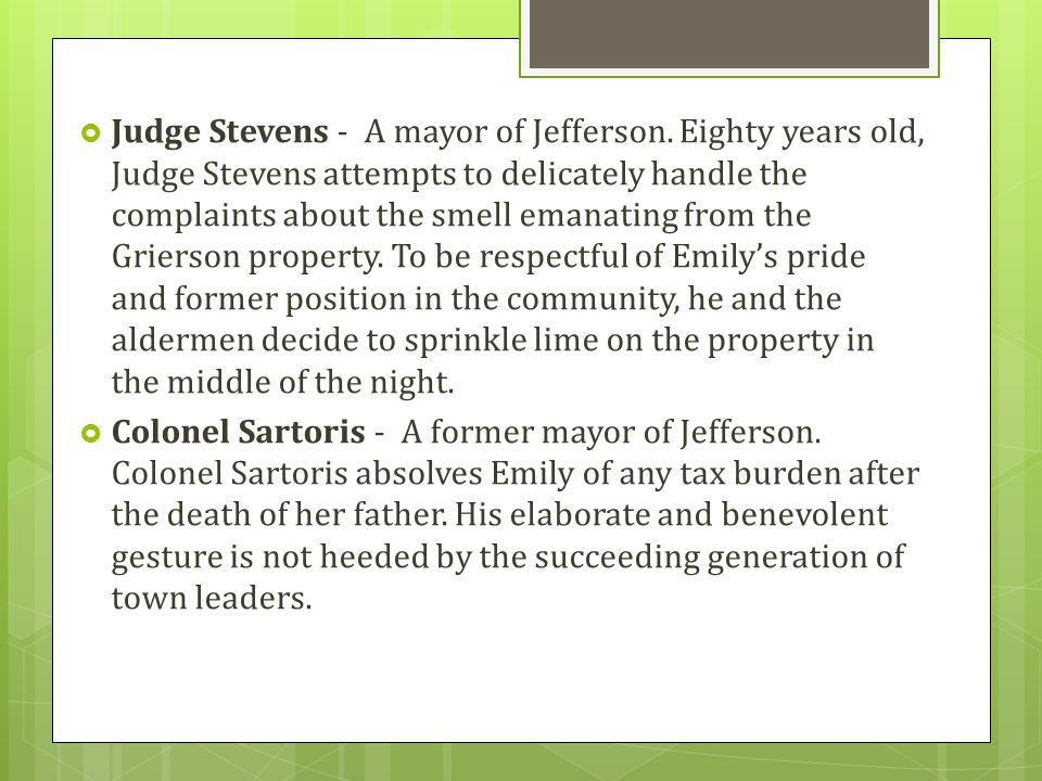  Judge Stevens - A mayor of Jefferson. Eighty years old, Judge Stevens attempts to delicately handle the complaints about the smell emanating from th