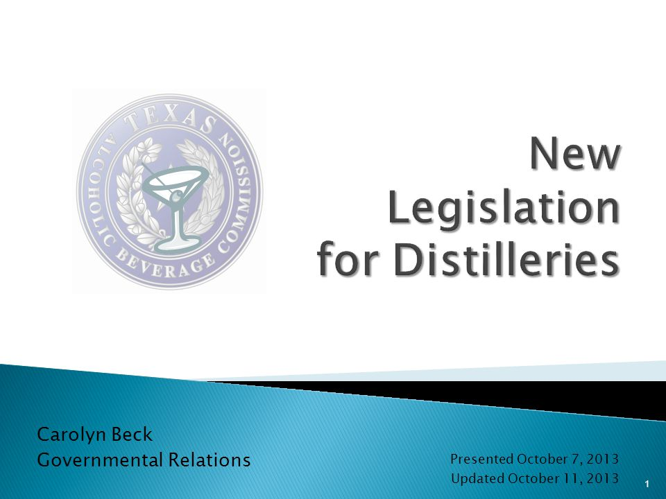 Presented October 7, 2013 Updated October 11, 2013 Carolyn Beck Governmental Relations 1