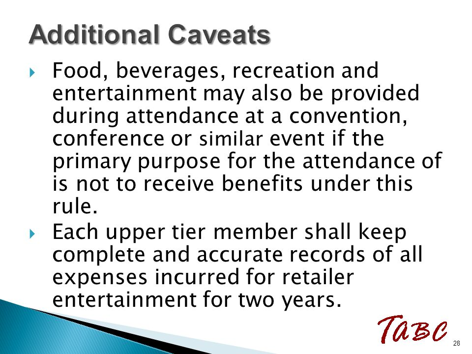  Food, beverages, recreation and entertainment may also be provided during attendance at a convention, conference or similar event if the primary pur