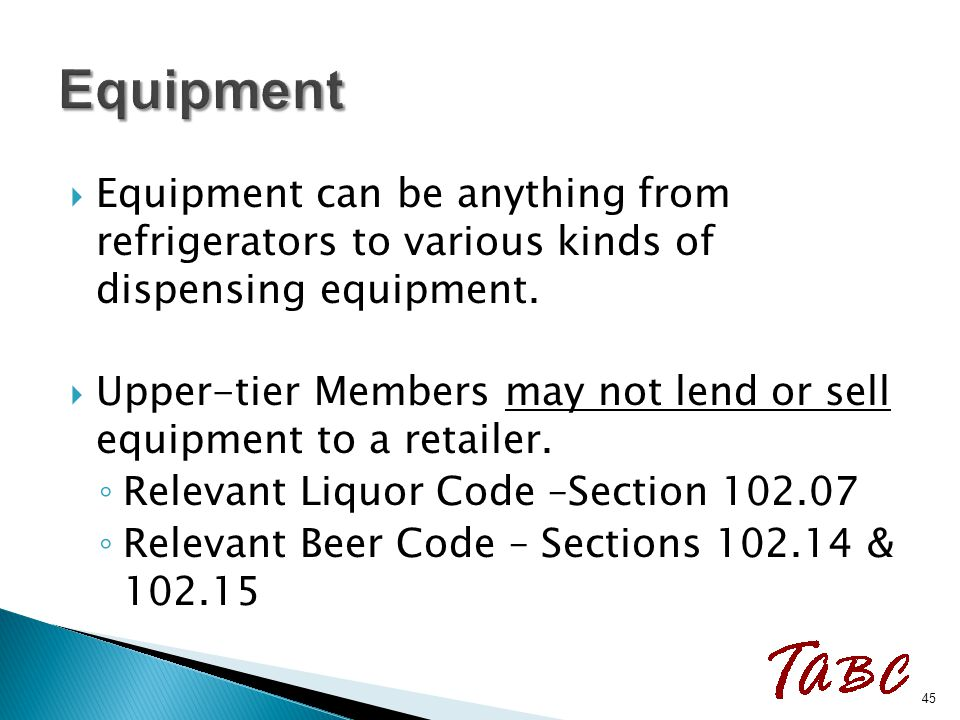  Equipment can be anything from refrigerators to various kinds of dispensing equipment.  Upper-tier Members may not lend or sell equipment to a reta