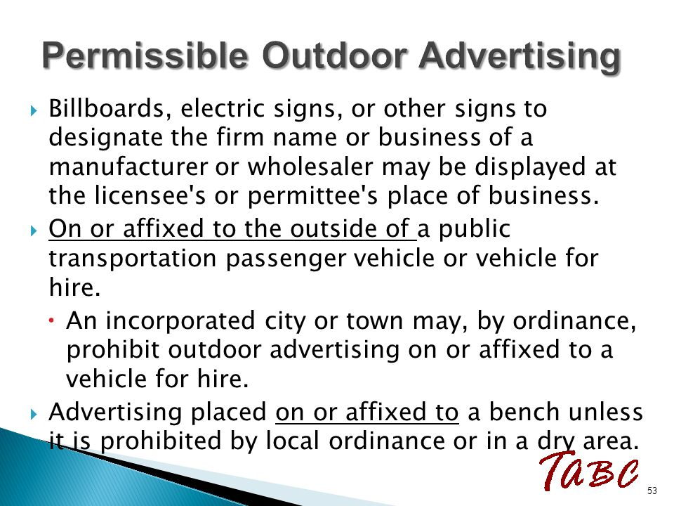  Billboards, electric signs, or other signs to designate the firm name or business of a manufacturer or wholesaler may be displayed at the licensee's