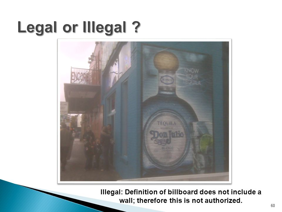 60 Illegal: Definition of billboard does not include a wall; therefore this is not authorized.