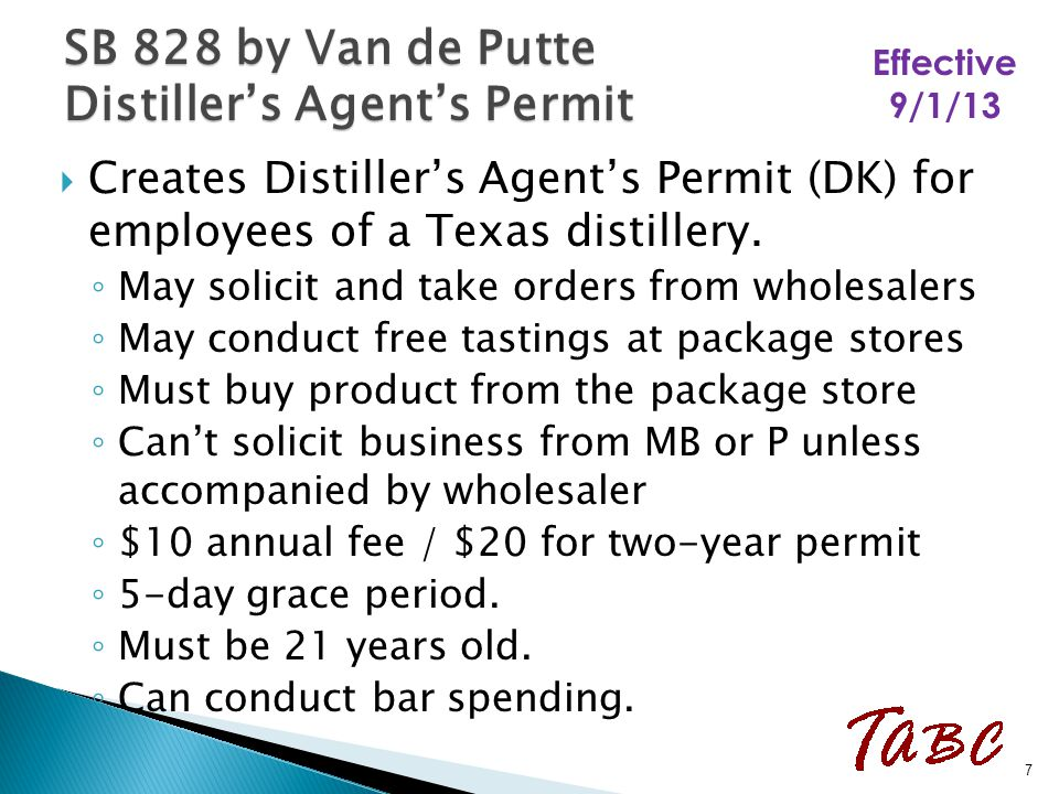  Creates Distiller's Agent's Permit (DK) for employees of a Texas distillery. ◦ May solicit and take orders from wholesalers ◦ May conduct free tasti