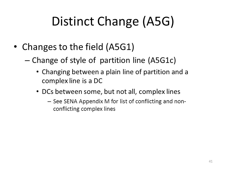 Distinct Change (A5G) Changes to the field (A5G1) – Change of style of partition line (A5G1c) Changing between a plain line of partition and a complex