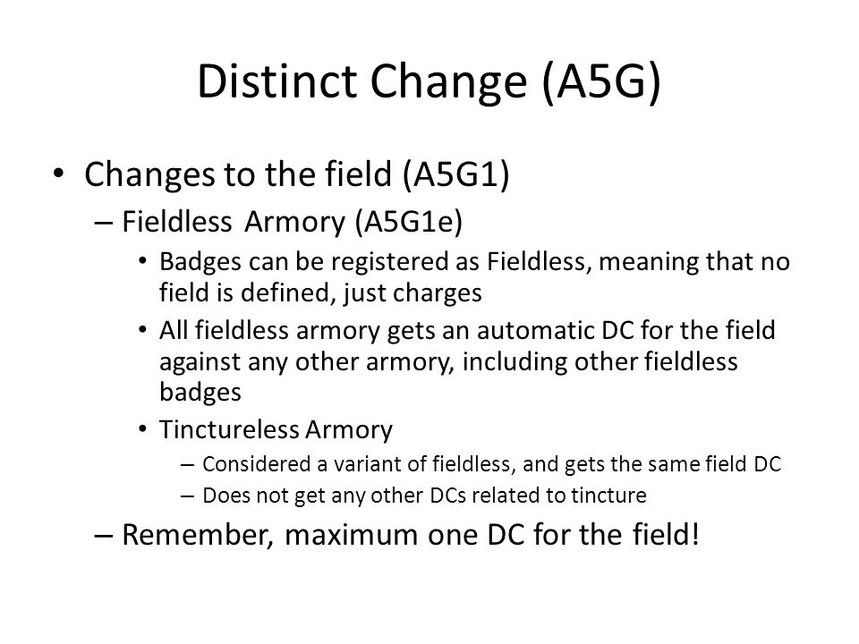 Distinct Change (A5G) Changes to the field (A5G1) – Fieldless Armory (A5G1e) Badges can be registered as Fieldless, meaning that no field is defined,