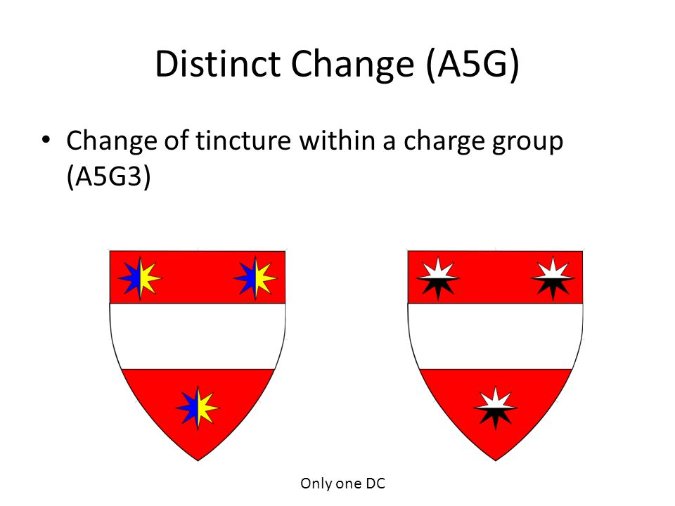 Distinct Change (A5G) Change of tincture within a charge group (A5G3) Only one DC