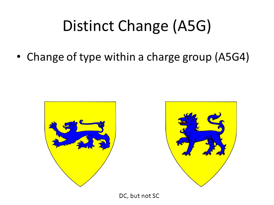 Distinct Change (A5G) Change of type within a charge group (A5G4) DC, but not SC