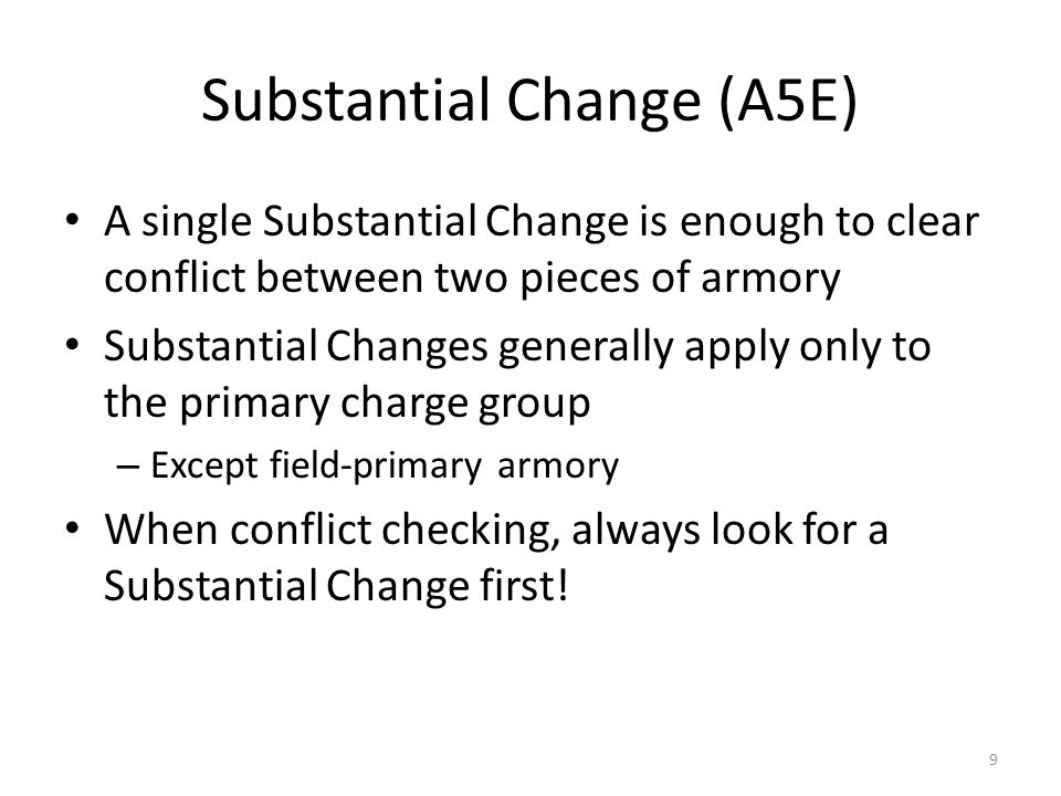Substantial Change (A5E) A single Substantial Change is enough to clear conflict between two pieces of armory Substantial Changes generally apply only