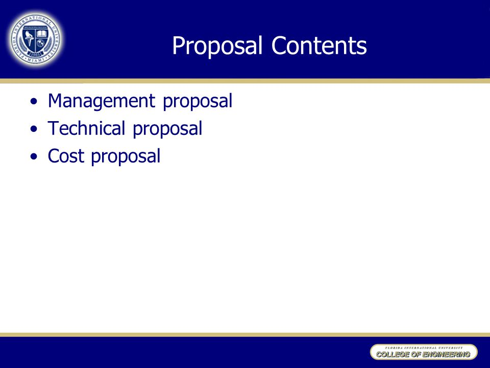 Proposal Contents Management proposal Technical proposal Cost proposal