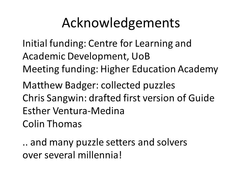 Acknowledgements Initial funding: Centre for Learning and Academic Development, UoB Meeting funding: Higher Education Academy Matthew Badger: collecte
